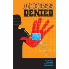 Access Denied: The Practice and Policy of Global Internet Filtering book