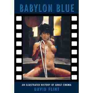 David Flint, Babylon Blue: An Illustrated History of Adult Cinema
