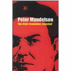 Blair Revolution Revisited Peter Mandelson