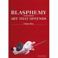 Blasphemy: Art that Offends book