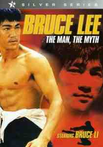 Bruce Lee The Man Myth