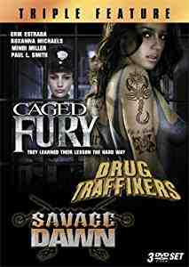 Caged Fury / Drug Traffikers / Savage Dawn DVD