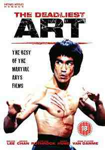 Deadliest Art Best Martial Films