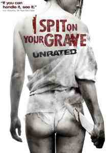 I Spit Your Grave Unrated