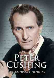 Peter Cushing The Complete Memoirs