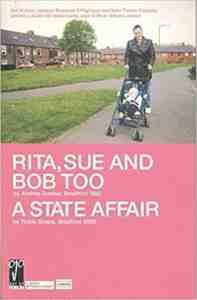 Rita, Sue and Bob Too: A State Affair: AND A State Affair