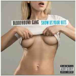 Show Your Hits Bloodhound Gang