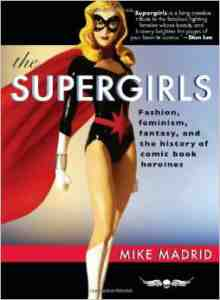 Supergirls Fashion Feminism Fantasy Heroines
