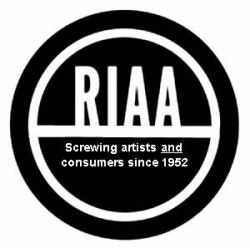 RIAA: Screwing artists and cosnumers since 1952