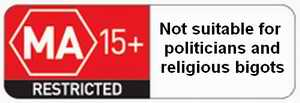 Not suitable for politicians or religious bigots