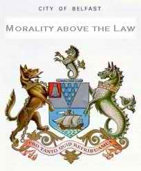 Belfast ArmsL Morality above the law
