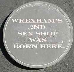 Wrexham's 2nd sex shoip was born here plaque