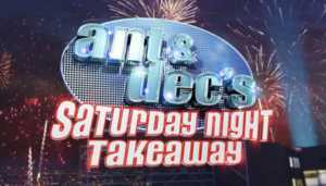 & Dec's Saturday Night Takeaway